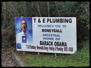 Sign outside Moneygall, Ireland. Thanks Stephen!