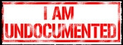 I am undocumented